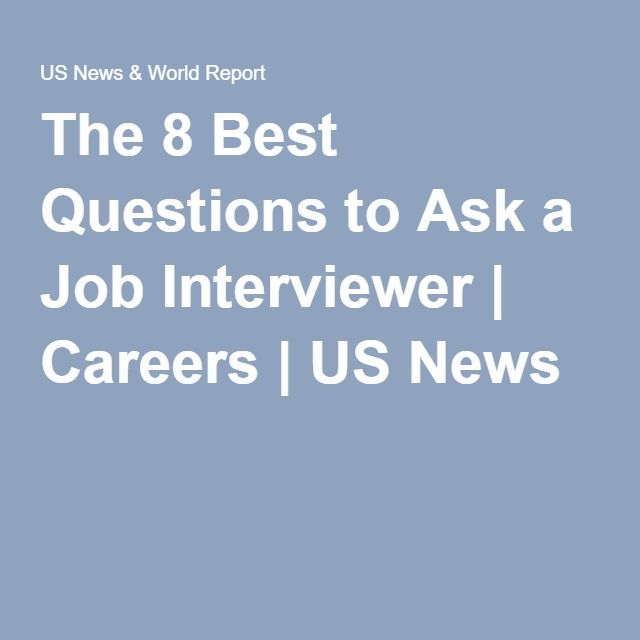 The 8 Best Questions to Ask a Job Interviewer | Careers | US News