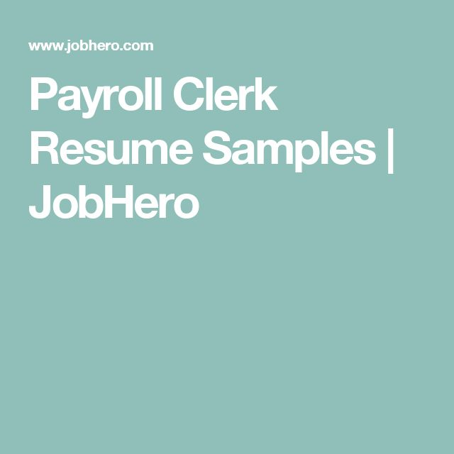 Payroll Clerk Resume Samples | JobHero