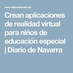 Crean aplicaciones de realidad virtual para niños de educación especial | Diario de Navarra