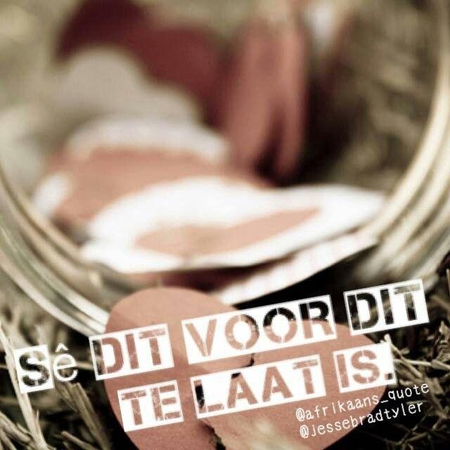 Afrikaans...hearts often broken by words left unspoken...