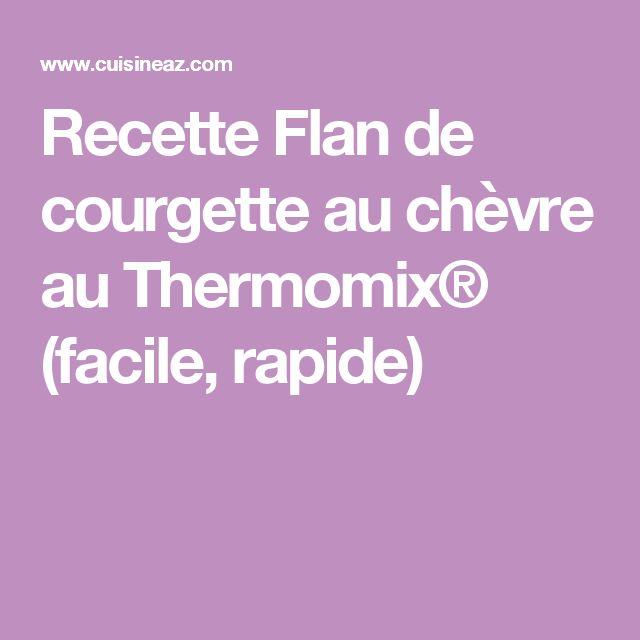 Recette Flan de courgette au chèvre au Thermomix® (facile, rapide)