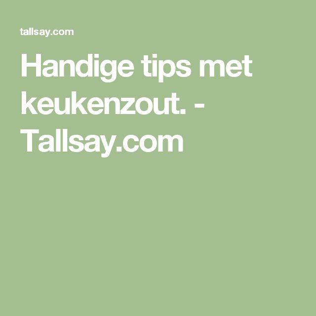 Handige tips met keukenzout. - Tallsay.com