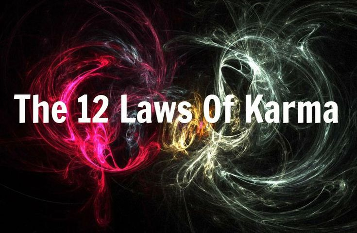 The 12 laws of karma are unchanging principles. The wise thing to do is to accept these laws and to walk through your life with them in mind.
