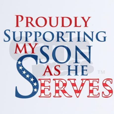 Proudly Supporting My Son as He Serves - MilitaryAvenue.com
