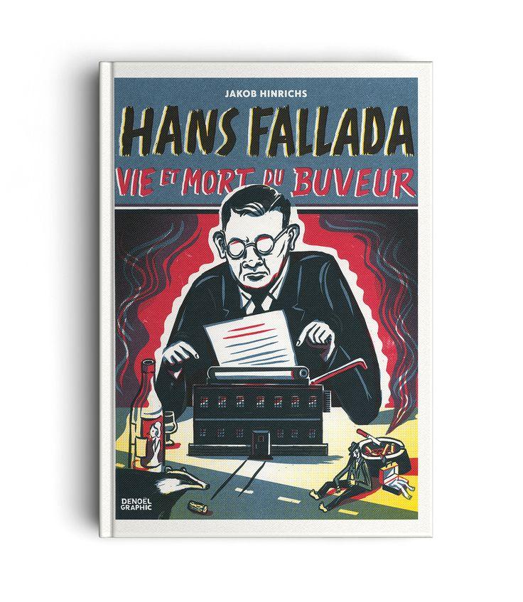 HANS FALLADA - VIE ET MORT DU BUVEUR - LETTERING - Illustration: Jacob Hinrichs - Publisher : Denoël Graphic (France) - Nicolò Giacomin