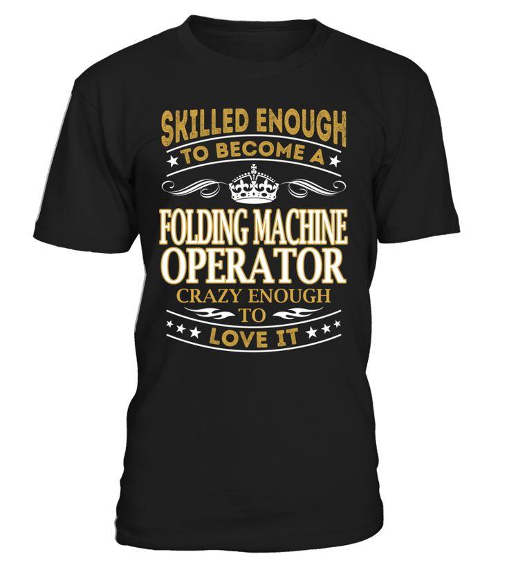 Folding Machine Operator - Skilled Enough To Become #FoldingMachineOperator
