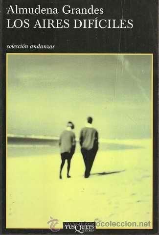 """Almudena Grandes: """"Los aires difíciles"""" 2002.."""