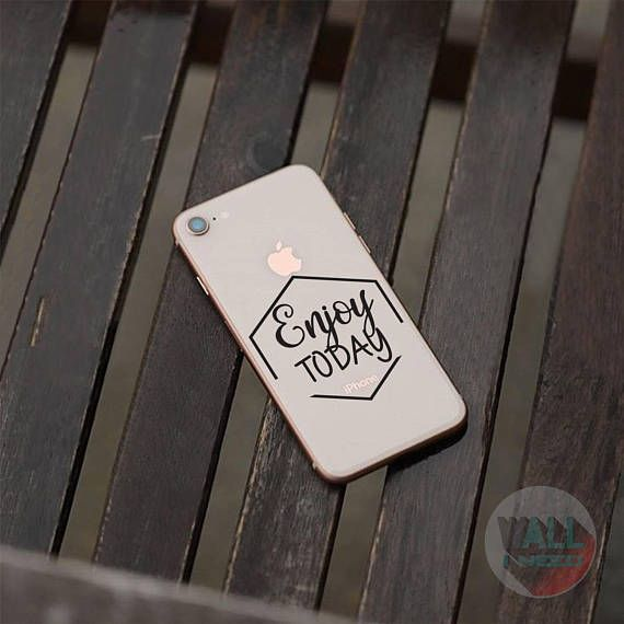 Check out this item in my Etsy shop https://www.etsy.com/listing/559950261/enjoy-today-iphone-sticker-iphone-decal