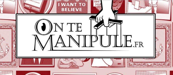 On Te Manipule. Décrypter les théories du complot