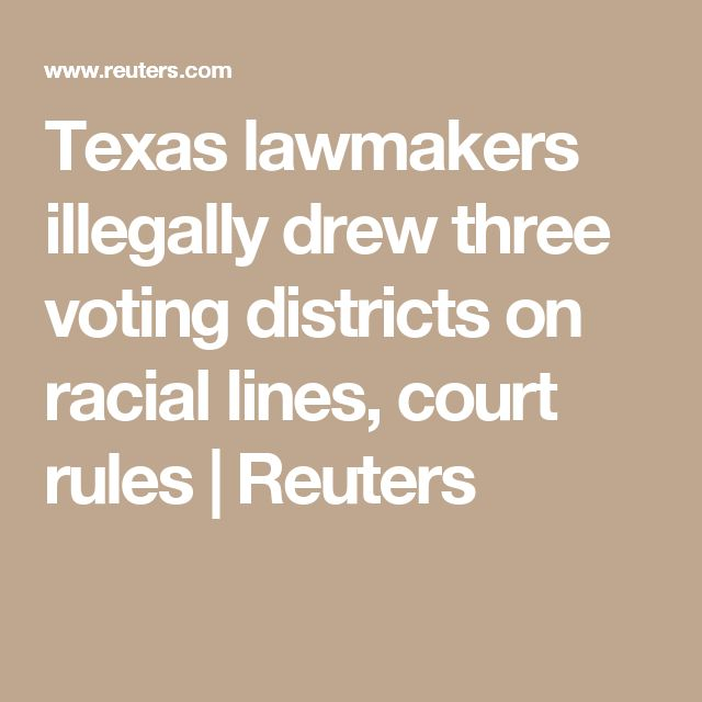 Texas lawmakers illegally drew three voting districts on racial lines, court rules  | Reuters