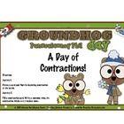 Contractions: A day with the Groundhog It is that time of the year and time for our little friend to come out and let us know what is predicted to ...