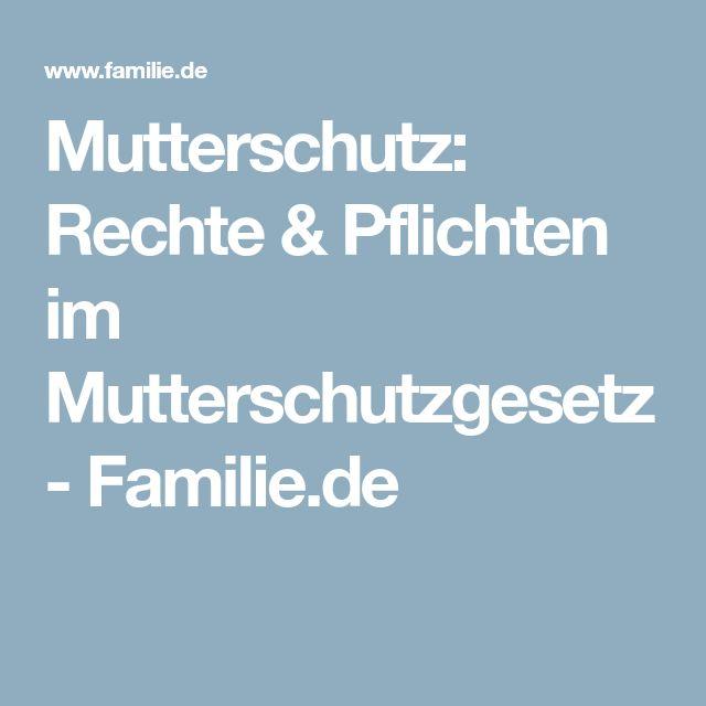 Mutterschutz: Rechte & Pflichten im Mutterschutzgesetz - Familie.de