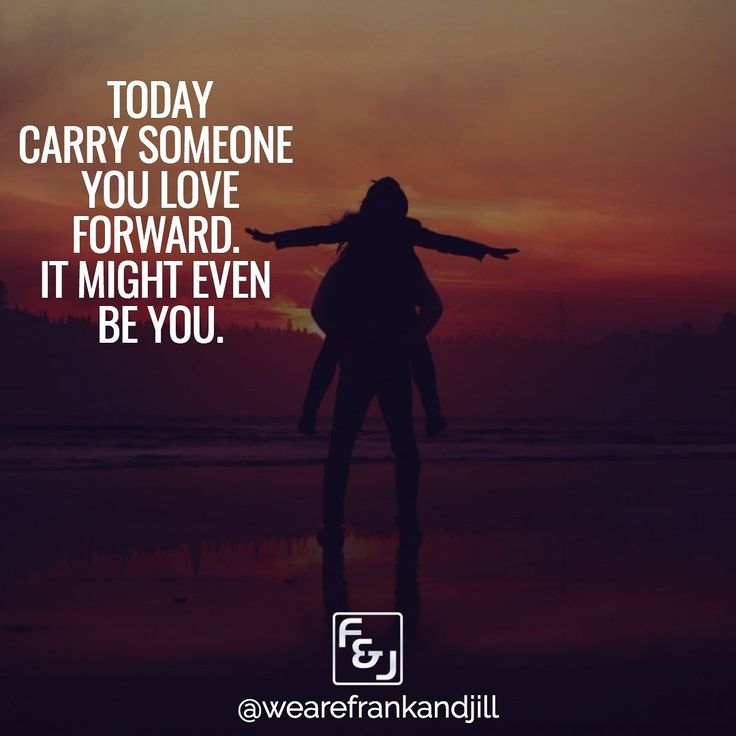 Today carry someone you love forward. It might even be you.  Double tap if you agree and tag someone who needs to see this. Follow us @wearefrankandjill