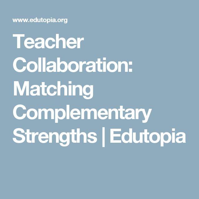 Teacher Collaboration: Matching Complementary Strengths | Edutopia