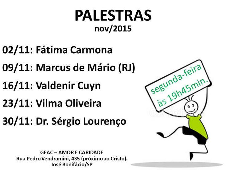 Calendário de Palestras Públicas de Novembro do GEAC - José Bonifácio - SP - http://www.agendaespiritabrasil.com.br/2015/11/16/calendario-de-palestras-publicas-de-novembro-do-geac-jose-bonifacio-sp/