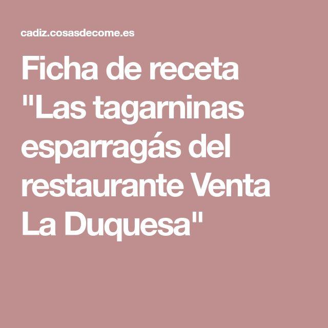 """Ficha de receta """"Las tagarninas esparragás del restaurante Venta La Duquesa"""""""