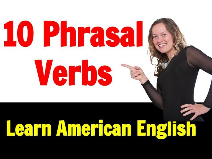 10 Phrasal Verbs You Need to Know for Fluency in English