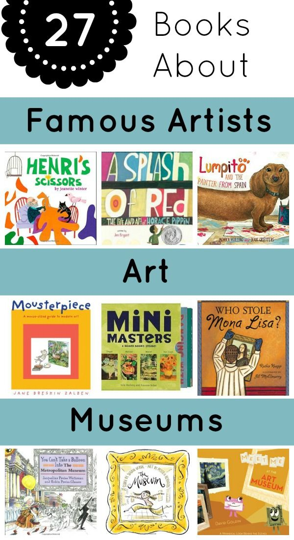 Teach kids about art with these books about famous artists, art, and museums.