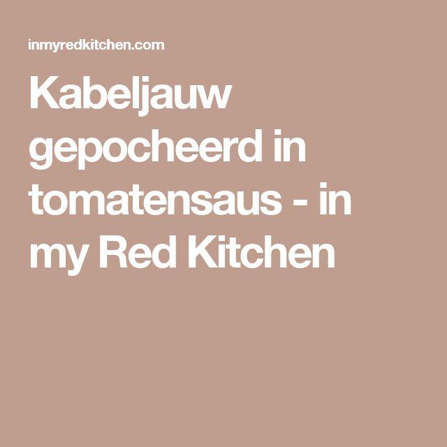 Kabeljauw gepocheerd in tomatensaus - in my Red Kitchen