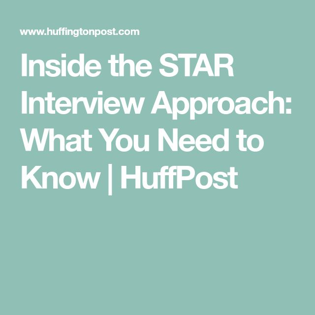 Inside the STAR Interview Approach: What You Need to Know | HuffPost