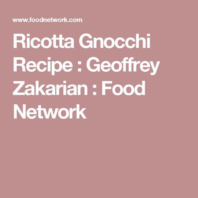 Ricotta Gnocchi Recipe : Geoffrey Zakarian : Food Network