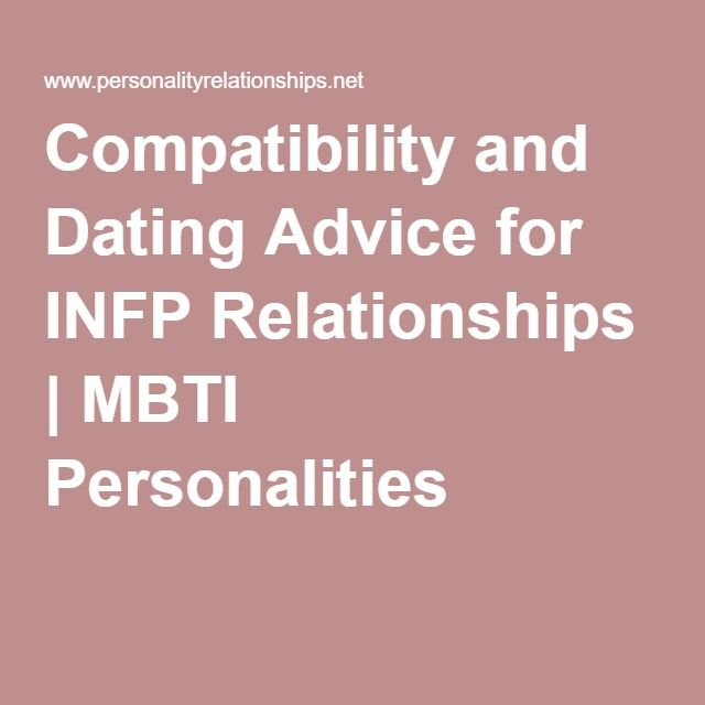 Compatibility and Dating Advice for INFP Relationships   MBTI Personalities
