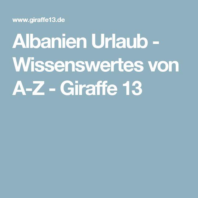 Albanien Urlaub - Wissenswertes von A-Z - Giraffe 13