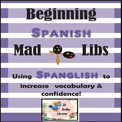 Beginning Spanish Mad Libs - Spanglish for the Dual Language Classroom from The Traveling Classroom on TeachersNotebook.com (15 pages)