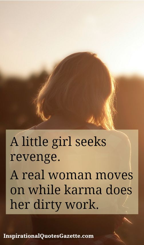 Inspirational Quote about Revenge and Karma. Visit us at InspirationalQuotesGazette.com for the best inspirational quotes.