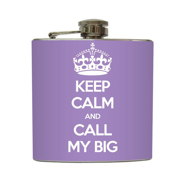 Keep Calm and Call My Big Whiskey Flask Sorority Sister Big Little Bridesmaid Gifts Stainless Steel 8 oz or 6 oz Liquor Hip Flask LC-1149