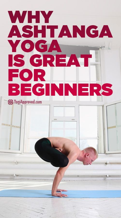 Why Ashtanga Yoga IS for Beginners