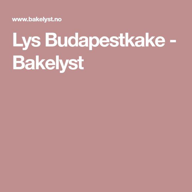 Lys Budapestkake - Bakelyst