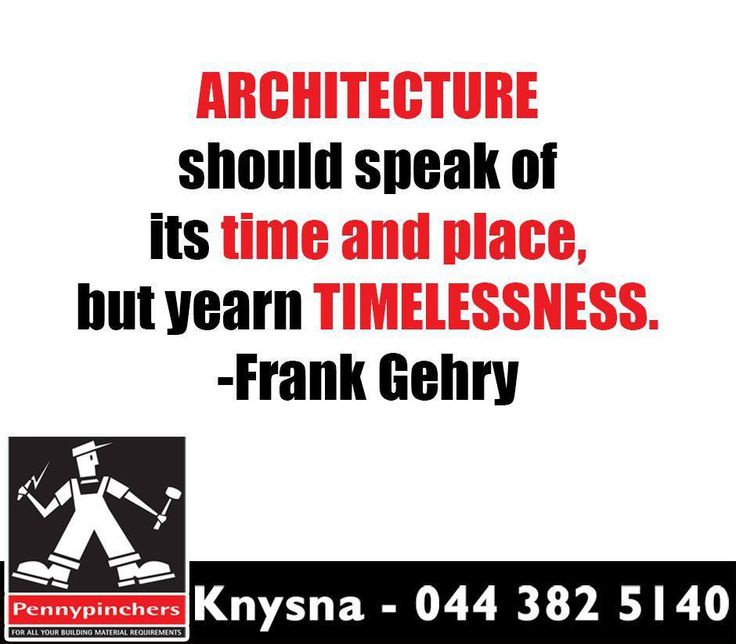 """""""Architecture should speak of its time and place, but yearn timelessness."""" -Frank Gehry #PennyPinchersKnysna #SundayMotivation"""