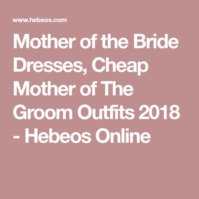 Mother of the Bride Dresses, Cheap Mother of The Groom Outfits 2018 - Hebeos Online
