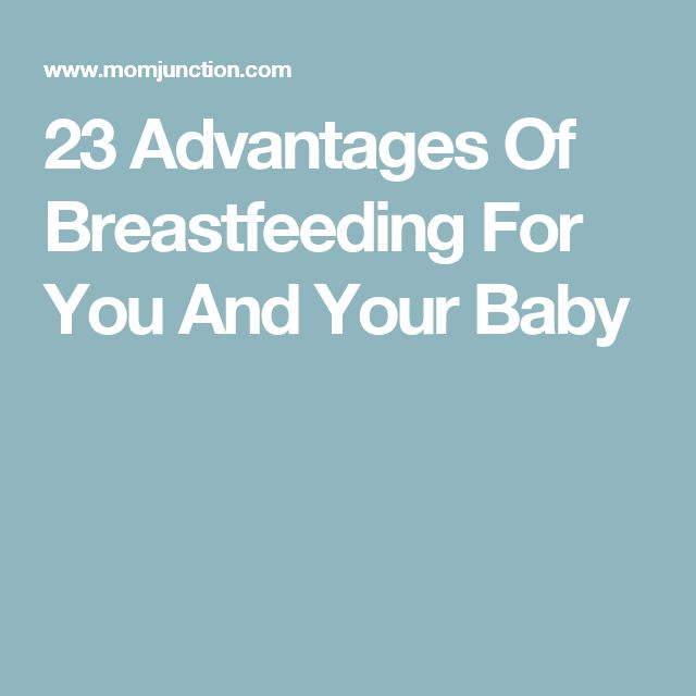 23 Advantages Of Breastfeeding For You And Your Baby
