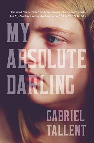 My Absolute Darling: The Most Talked About Debut of 2017 by [Tallent, Gabriel]