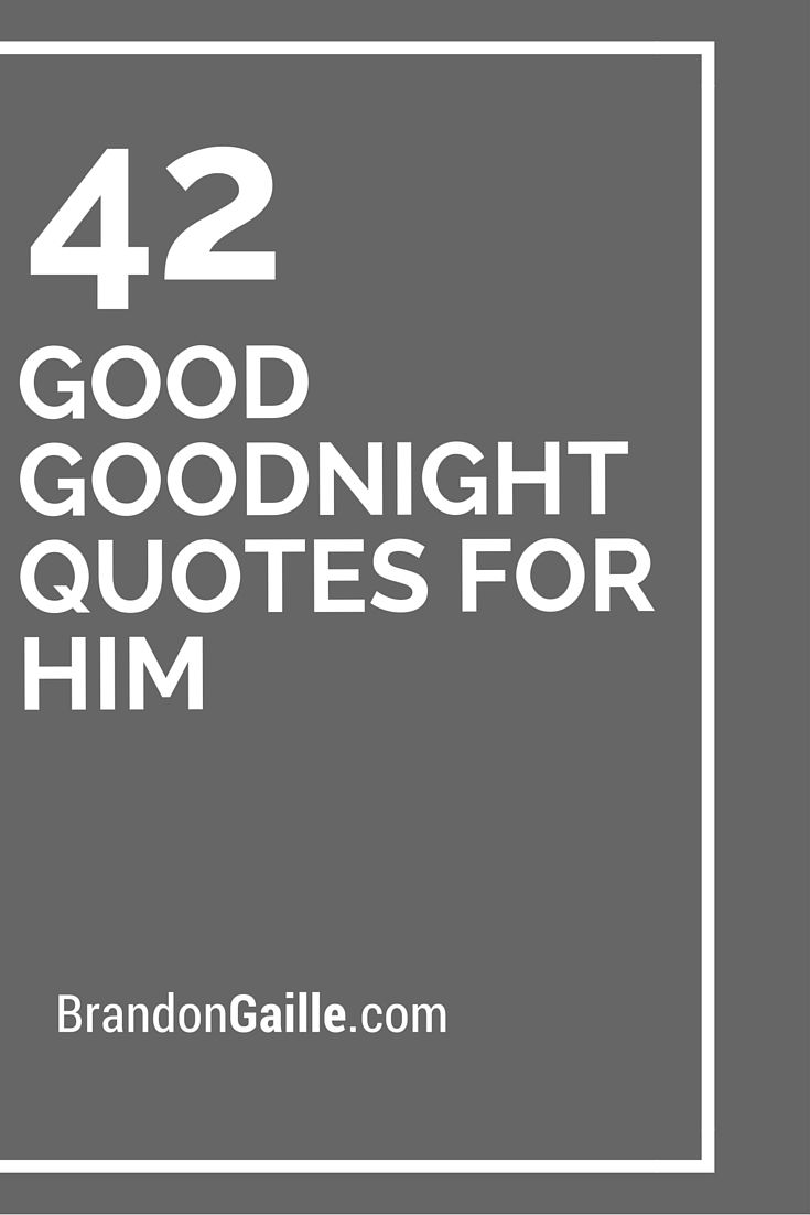 42 Good Goodnight Quotes For Him