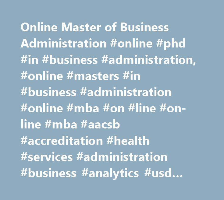 Online Master of Business Administration #online #phd #in #business #administration, #online #masters #in #business #administration #online #mba #on #line #on-line #mba #aacsb #accreditation #health #services #administration #business #analytics #usd #online #university #of #south #dakota http://malaysia.nef2.com/online-master-of-business-administration-online-phd-in-business-administration-online-masters-in-business-administration-online-mba-on-line-on-line-mba-aacsb-accreditation-health…