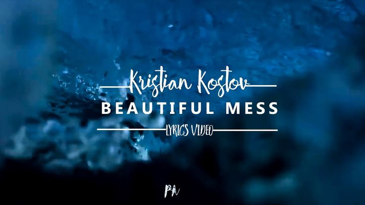 Kristian Kostov - Beautiful Mess (Lyrics Video)