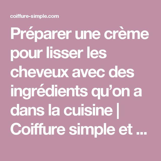Préparer une crème pour lisser les cheveux avec des ingrédients qu'on a dans la cuisine   Coiffure simple et facile