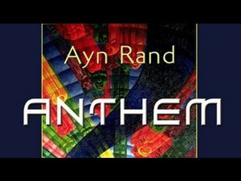 Anthem by Ayn Rand (1905-1982) – FULL Audio Book - Anthem is a dystopian science fiction story taking place at some unspecified future date. Mankind has entered another dark age as a result of what...
