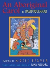 An Aboriginal Carol is the ultimate Aboriginal collaboration:  * poetry by Metis poet David Bouchard, * paintings by First Nations artist Moses Beaver, and * the music of Inuit performer Susan Aglukark.