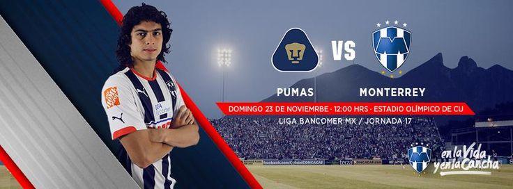 #VamosRayados Jornada 17 de la LIGA Bancomer MX: Pumas MX vs. Club de Futbol Monterrey el domingo 23 de noviembre a las 12:00hrs en el Estadio Olímpico de CU.