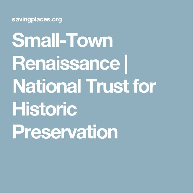 Small-Town Renaissance | National Trust for Historic Preservation