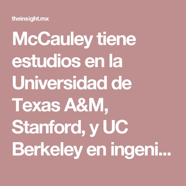McCauley tiene estudios en la Universidad de Texas A&M, Stanford, y UC Berkeley en ingeniería eléctrica, informática, biofísica, bioquímica, bioinformática y nanotecnología. Previamente trabajó con Genomera, Ilumina, Ingenuity Systems, TANSTAAFL Media, QIAGEN, Viatel, NASA y con agencias federales y estatales estadounidenses.