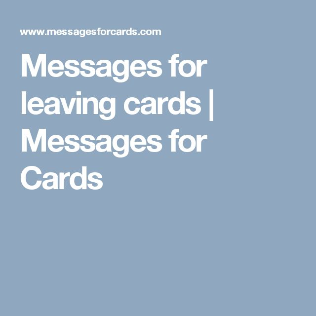 Messages for leaving cards   Messages for Cards