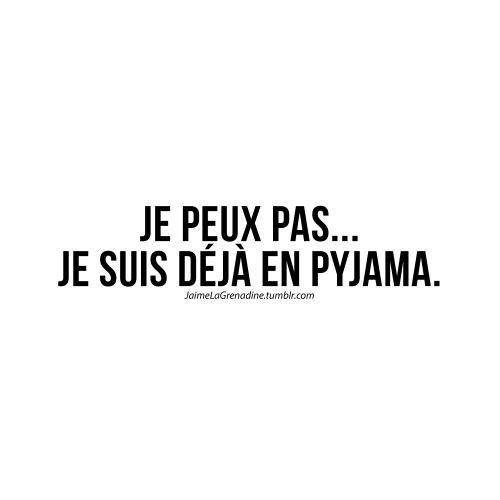 Je peux pas… Je suis déjà en pyjama - #JaimeLaGrenadine #jepeuxpas #flemme #pyjama #citation #punchline