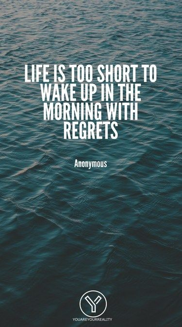 20 Quotes About Living Life To The Fullest With No Regrets Quotes