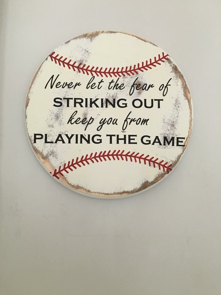 Never let the fear of striking out keep you from playing the game. - Babe Ruth. Really cool baseball sign
