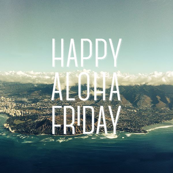 17 best images about happy aloha friday on pinterest